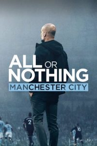All or Nothing: Manchester City S1 (2018) Subtitle Indonesia