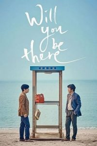 Will You Be There (2016) Subtitle Indonesia